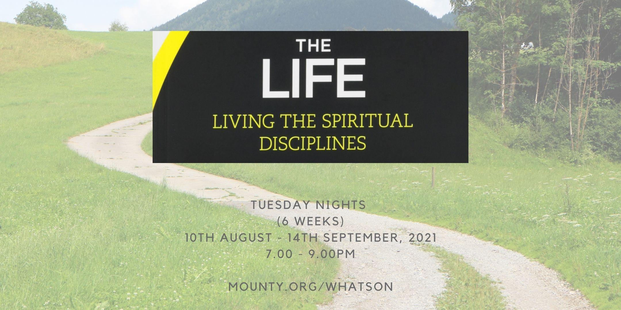 The Life – Living The Spiritual Disciplines